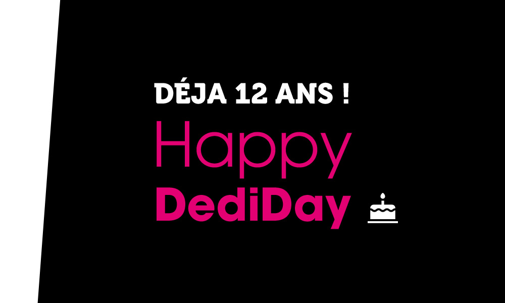 DediDay : Dedi agency a encore grandi !
